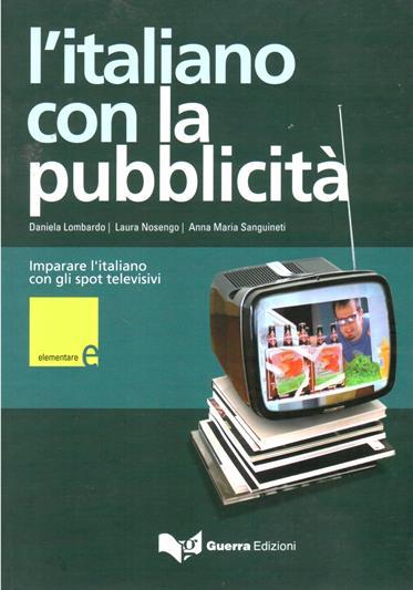 L'italiano con la pubblicità avec 1 DVD - Daniela Lombardo,Laura Nosengo,Anna-Maria Sanguineti
